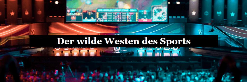 Der wilde Westen des Sports
